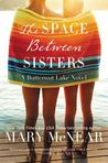 The Space Between Sisters (The Butternut Lake Series, #4)