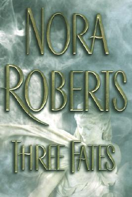 Three Fates by Nora Roberts