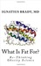 What Is Fat For?: Re-Thinking Obesity Science