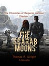 Mission 1: The Scarab Moons (The Chronicles of Benjamin Jamison, #3)