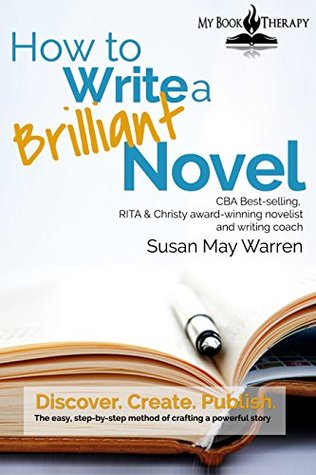 How to Write a Brilliant Novel Workbook: The easy, step-by