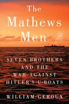 The Mathews Men: Seven Brothers and the War Against Hitler&