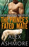 The Prince's Fated Mate: M/M Alpha/Omega Paranormal Werewolf Romance (Norvargen Wolves Book 1)