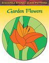 Garden Flowers (Stackpole Stained Glass Pattern Series)