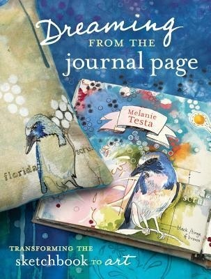 Dreaming From the Journal Page by Melanie Testa