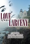 Love and Larceny: A Novella