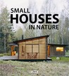 Small Houses in Nature by Carles Broto