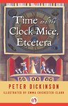 Time and the Clock Mice, Etcetera