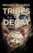 Tribes Of Decay: A Zombie Novel (The Decaying World Saga Book 1)