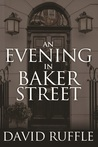 An Evening In Baker Street (Holmes and Watson)