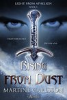 Rising from Dust by Martine Carlsson