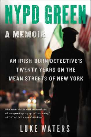 NYPD Green: The True Story of an Irish Detective in New York