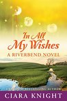 In All My Wishes (Riverbend #1)