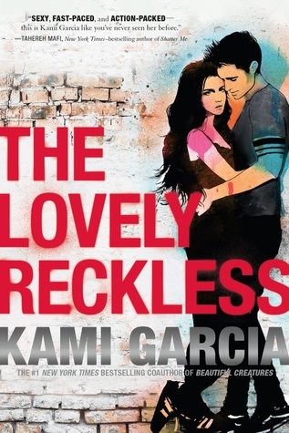 ARC Review: The Lovely Reckless by Kami Garcia