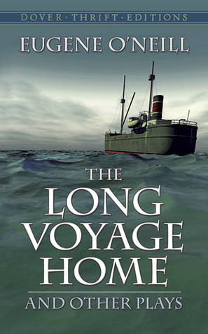 The Long Voyage Home and Other Plays by Eugene O'Neill