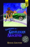 Confessions of a Gentleman Arachnid by Michael Coolwood