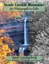 Scenic Catskill Mountains 25 Photographs to Color by Grace Brannigan