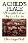 A Child's Place: A Year in the Life of a Day Care Center