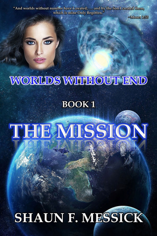 Worlds Without End (The Mission, #1)