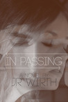 In Passing by J.R. Wirth