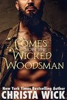 Comes Now the Wicked Woodsman by Christa Wick
