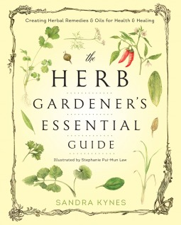 The Herb Gardener's Essential Guide: Creating Herbal Remedies & Oils for Health & Healing