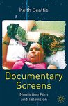 Documentary Screens: Nonfiction Film and Television