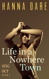 Life in a Nowhere Town (Sing Out #1)