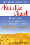The Ruth-Like Church by Matthew T. Wilson