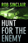 Hunt for the Enemy by Rob   Sinclair