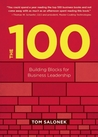 The 100: The Shortest Book of Everything You Need to Build a Winning Business
