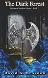 The Dark Forest (Heroes of Meadow Haven Book 1)