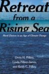 Retreat from a Rising Sea by Orrin H Pilkey