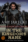 In the Kingdom's Name by Amy Jarecki