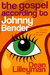 The Gospel According to Johnny Bender by Dean Lilleyman
