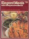 Elegant meals with inexpensive meats (Ortho book series)