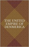 The United Empire of Denmerica