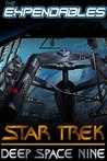 The Expendables: Star Trek invasion, Renegades, New Frontier, Voyager, The Next Generation (Deep Space Nine Reloaded Book 1)