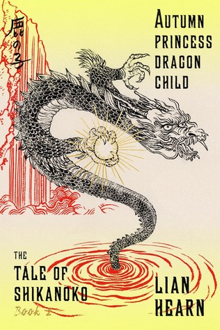 Autumn Princess, Dragon Child (Tale of the Shikanoko, #2)