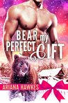 Bear My Perfect Gift: BBW Winter Paranormal Bear Shifter Romance