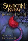 Beneath the Fall by Aaron Safronoff