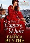 How to Capture a Duke (Matchmaking for Wallflowers, #1)