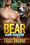 Bear with Benefits: BBW Bear Shifter Paranormal Romance