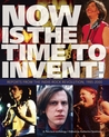 Now Is the Time to Invent!