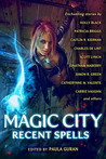 Magic City: Recent Spells