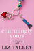 Charmingly Yours by Liz Talley