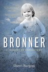 Bronner by Sherri Burgess