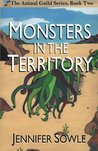 Monsters in the Territory (The Animal Guild Series) (Volume 2)