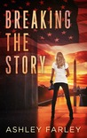 Breaking the Story