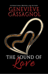 The Sound Of Love by Geneviève Cassagnol